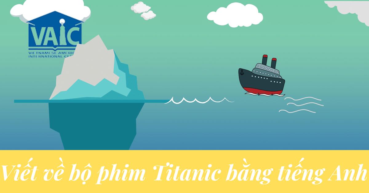 Viết Về Bộ Phim Titanic Bằng Tiếng Anh