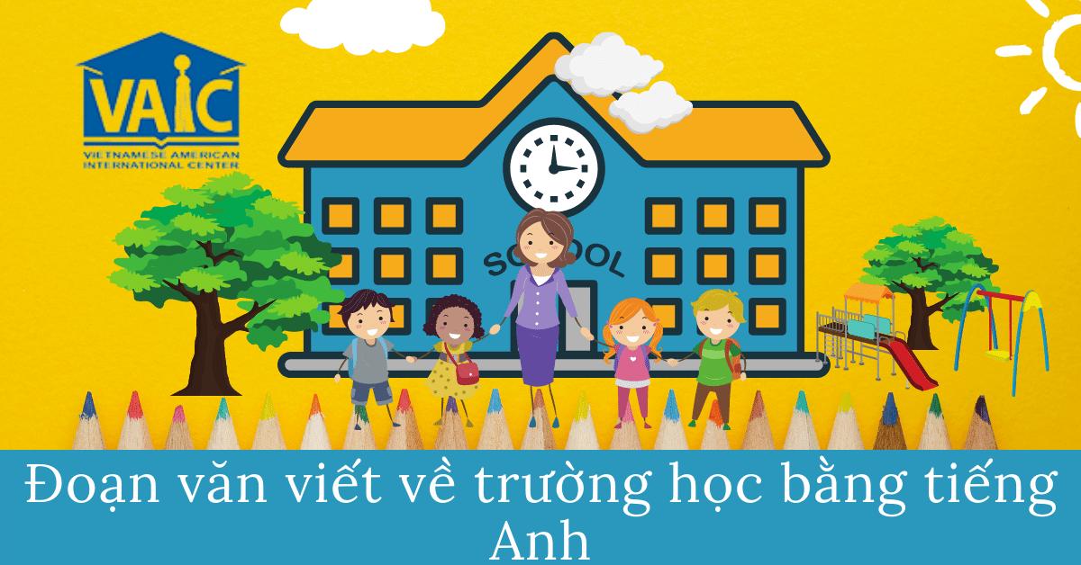 Viết Về Trường Học Bằng Tiếng Anh
