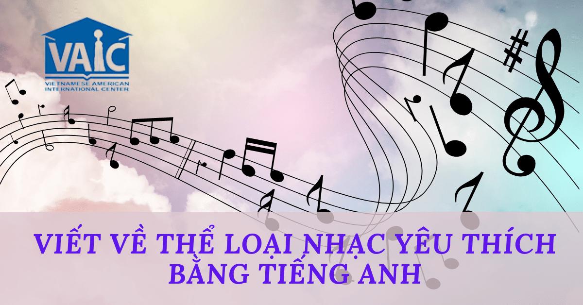 Thể Loại Nhạc Yêu Thích Bằng Câu Từ Đầy Hấp Dẫn Dùng Tiếng Anh